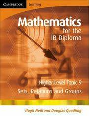 Mathematics for the IB Diploma: Higher Level Topic 9: Sets, Relations, and Groups