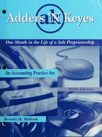 Adders 'n Keyes : One Month in the Life of a Sole Proprietorship: An Accounting Practice Set