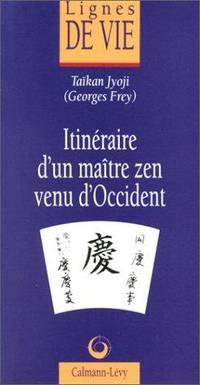 Itinéraire d'un maître zen venu d'Occident (Sagesse : lignes de vie) (French Edition) by  Taïkan Jyoji - from Better World Books  (SKU: GRP97096345)