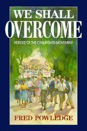 We Shall Overcome : Heroes of the Civil Rights Movement