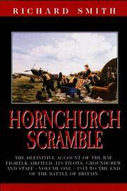 Hornchurch Scramble: The Definitive Account of the RAF Fighter Airfield, Its Pilots, Groundcrew and Staff: 1915 to the End of the Battle of Britain