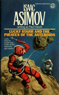 Lucky Starr and the Pirates of the Asteroids by Isaac Asimov - 1984-07-04 - from Books Express and Biblio.com