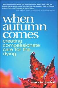 When Autumn Comes: Creating Compassionate Care for the Dying