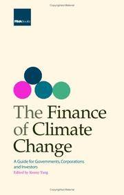 The Finance of Climate Change: A Guide for Governments, Corporations and Investors