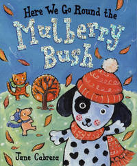 Here We Go Round the Mulberry Bush (Jane Cabrera's Story Time)