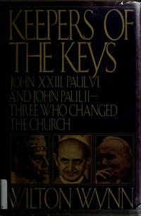 Keepers of the Keys John XXIII Paul VI and John Paul II Three Who Changed  the Church