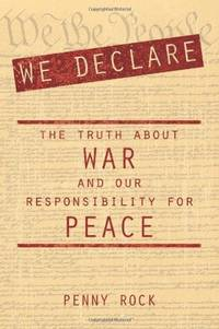 We Declare: The Truth about War and Our Responsibility for Peace