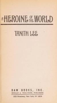A Heroine Of the World ---By Tanith Lee