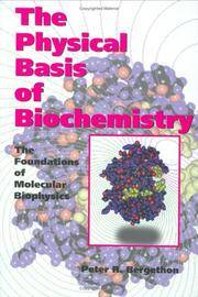 The Physical Basis of Biochemistry: The Foundations of Molecular Biophysics by Peter R. Bergethon - Hardcover - 2000-05-05 - from BooksEntirely and Biblio.com