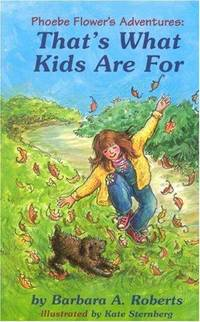 That's What Kids Are For: Phoebe Flower's Adventures