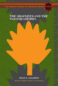 The Shawnees & the War for America. [Book Club hardcover].