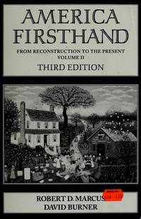 America Firsthand From Settlement to Reconstruction Vol.I And From Reconstruction to the Present Vol.II :Third Eition