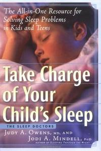 Take Charge of Your Child's Sleep: The All-In-One Resource for Solving Sleep Problems in Kids...