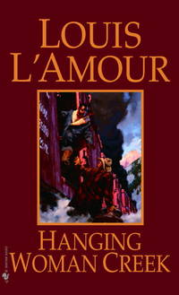 Hanging Woman Creek: A Novel by  Louis L'Amour - Paperback - 1994-08-01 - from Vada's Book Store and Biblio.co.uk