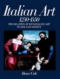 Italian Art, 1250-1550: The Relation of Art to Life and Society