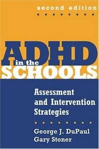 ADHD in the Schools, Second Edition: Assessment and Intervention Strategies
