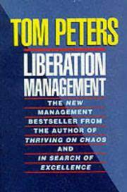 Liberation Management:  Necessary Disorganization for the Nanosecond Nineties