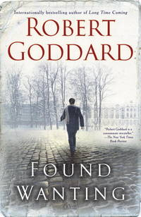 Found Wanting: A Novel by Goddard, Robert - 2011-02-22