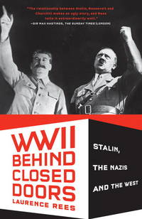 World War II Behind Closed Doors: Stalin, The Nazis and the West