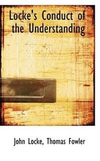 Locke's Conduct Of the Understanding