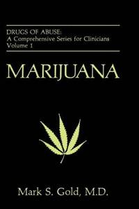 Marijuana (Drugs of Abuse, Volume 1: A Comprehensive Series for Clinicians)