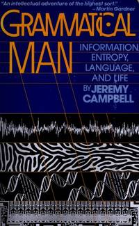 image of Grammatical Man: Information, Entropy, Language and Life
