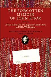 THE FORGOTTEN MEMOIR OF JOHN KNOX. A Year In The Life Of A Supreme Court Clerk In FDR's Washington.