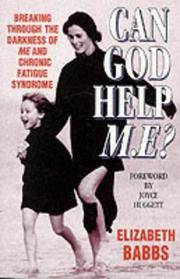 Can God Help M.E.?: Breaking Through the Darkness of M.E. and Chronic Fatigue Syndrome