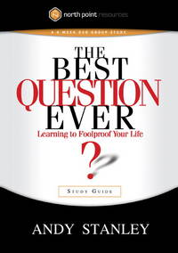 image of The Best Question Ever: Learning to Foolproof Your Life - Study Guide