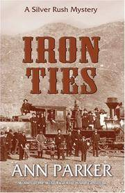 Iron Ties: A Silver Rush Mystery