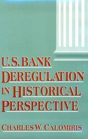 U.S. Bank Deregulation in Historical Perspective by Charles W. Calomiris - Hardcover - 2000-07-10 - from Ergodebooks and Biblio.com