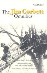 "The Jim Corbett Omnibus: ""Man-eaters of Kumaon"", ""Man-eating Leopard of Rudraprayag"" and ""Temple Tiger and More Man-eaters of Kumaon"" by  Jim Corbett - Hardcover - from Cloud 9 Books and Biblio.com"