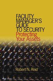Facility Manager's Guide to Security Protecting Your Assets