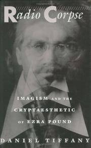 Radio Corpse: Imagism and the Cryptaesthetic of Ezra Pound.