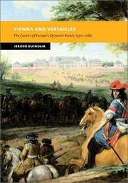 Vienna and Versailles. The Courts of Europe\'s Dynastic Rivals, 1550-1780