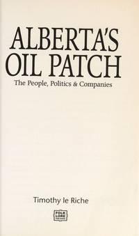 Alberta's Oil Patch - The People, Politics & Companies