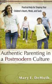 Authentic Parenting in a Postmodern Culture: Prac