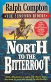 image of North to the Bitterroot (Sundown Riders)