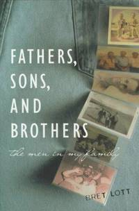 Fathers, Sons, and Brothers: the Men in My Family