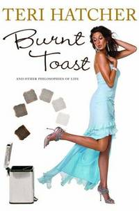 Burnt Toast : And Other Philosophies of Life