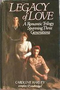 Legacy of Love by  Caroline Harvey - Hardcover - 1983 - from Neil Shillington: Bookdealer & Booksearch and Biblio.co.uk