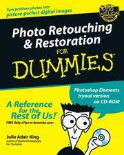 Photo Retouching and Restoration For Dummies
