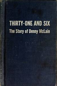 Thirty-One and Six The Story of Denny McLain