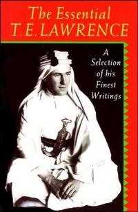 The Essential T E Lawrence
