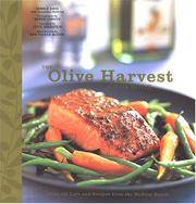 The Olive Harvest Cookbook : Olive Oil Lore and Recipes from the McEvoy Ranch