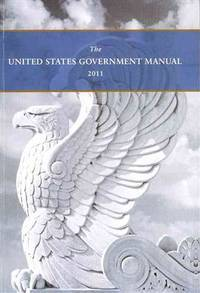 THE UNITED STATES GOVERNMENT MANUAL 2011