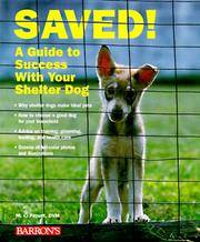 Saved! A Guide to Success with Your Shelter Dog