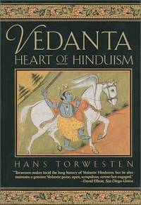 Vedanta: Heart of Hinduism by  Hans Torwesten - Paperback - First English Language Edition edition - 1992 - from George Cross Books and Biblio.com