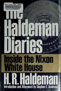The Haldeman Diaries: Inside the Nixon White House by  H.R Haldeman - First Edition/First Printing - 1994 - from Pat Cramer, Bookseller and Biblio.com