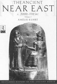 The Ancient Near East, c. 3000-330 BC (2 Volume Set) by Amélie Kuhrt - Paperback - 1997-09-08 - from Books Express and Biblio.com